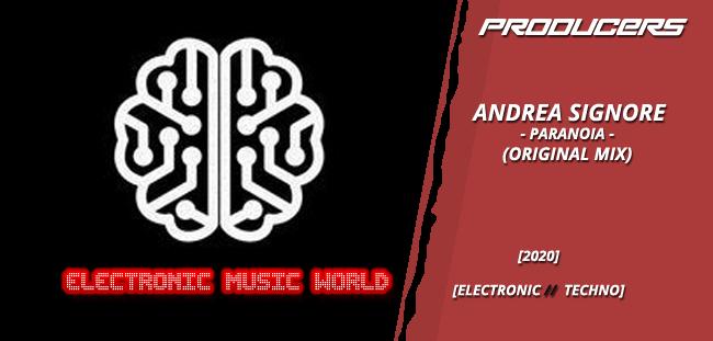 PRODUCERS: Andrea Signore – Paranoia (Original Mix)