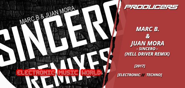 PRODUCERS: Marc B. & Juan Mora – Sincero (Hell Driver Remix)
