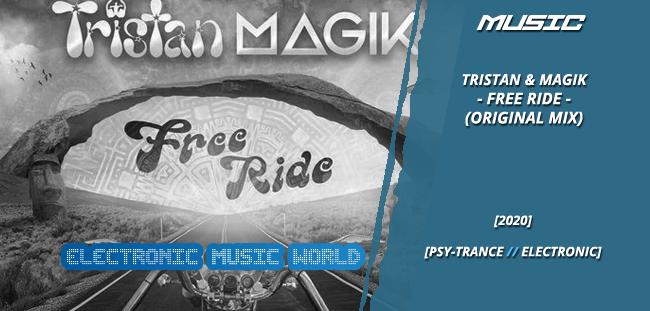 MUSIC: Tristan & Magik – Free Ride (Original Mix)