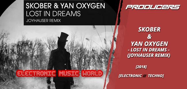 PRODUCERS: Skober & Yan Oxygen – Lost in Dreams (Joyhauser Remix)