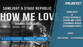 music_samlight__stage_republic_-_show_me_love_thomas_gold_extended_edit