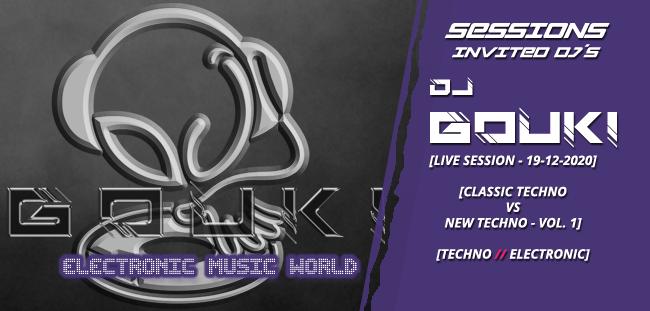 Dj Gouki – (Live Session) Classic Techno Vs New Techno Vol. 1 (19-12-2020)