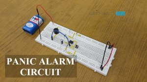Panic Alarm Circuit Diagram, Working and Applications