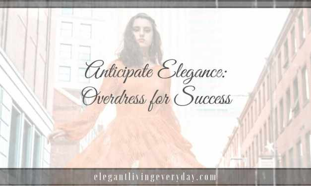 Anticipate Elegance: Overdress for Success