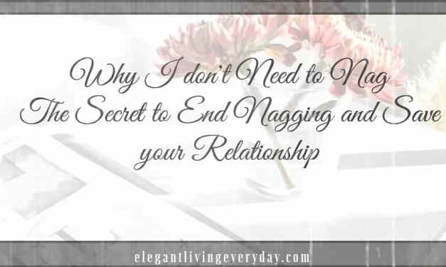 Why I don't Need to Nag: The Secret to End Nagging and Save your Relationship