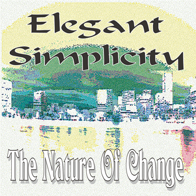 Elegant Simplicity - The Nature of Change