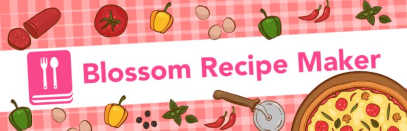 Blossom Recipe Maker
