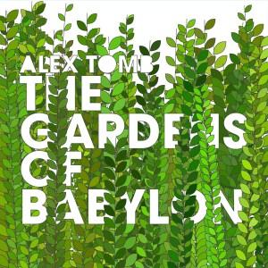 Alex Tomb – The Gardens Of Babylon