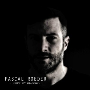 Pascal Roeder – Inside My Shadow