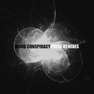 Moog Conspiracy – Pulse Remixes