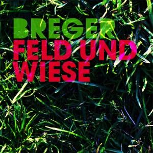 Breger – Feld Und Wiese