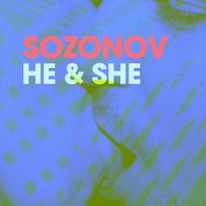 Sozonov – He & She