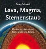 Georg Schwedt: Lava, Magma, Sternenstaub