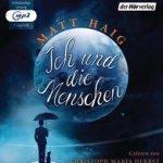 Matt Haig: Ich und die Menschen