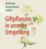 Fritz Schade/Harald Jockusch: Betörend, berauschend, tödlich – Giftpflanzen in unserer Umgebung