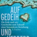Tim Flannery: Auf Gedeih und Verderb
