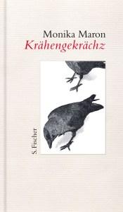 Cover Monika Maron Kraehengekraechz