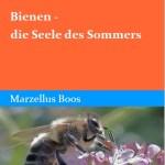 Marzellus Boos: Bienen – Die Seele des Sommers