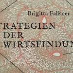Brigitta Falkner: Strategien der Wirtsfindung