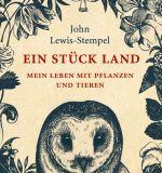 John Lewis-Stempel: Ein Stück Land