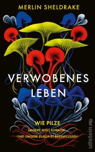 Cover Sheldrake Verwobenes Leben Wie Pilze unsere Welt formen