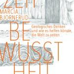 Marcia Bjornerud: Zeitbewusstheit