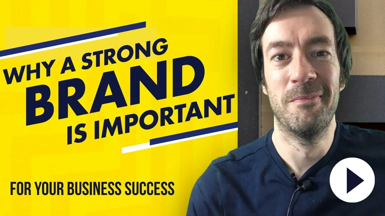 Why a strong brand is important for your business success
