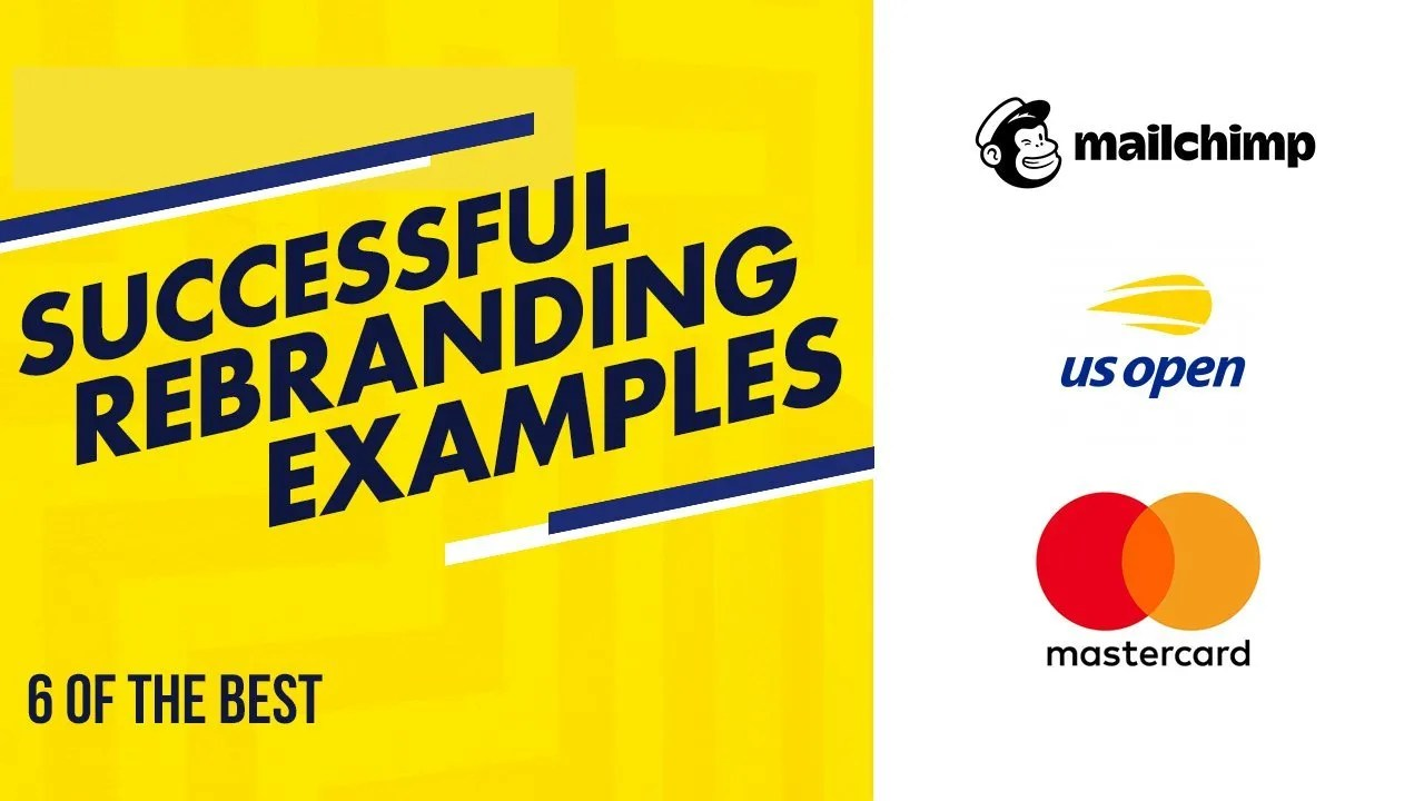 Successful Rebranding Examples - 6 of the best recent rebrands and what makes them work