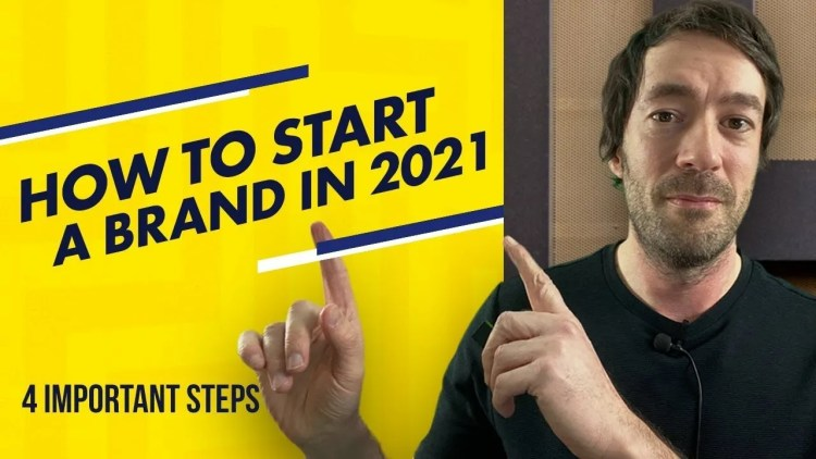How to Start a Brand and Build Your Business in 2021 [Part 1]