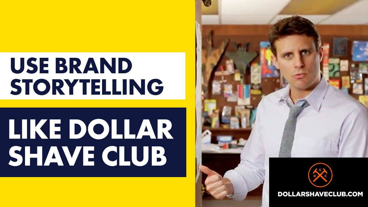 Brand storytelling example - How Dollar Shave Club Grew Their Brand