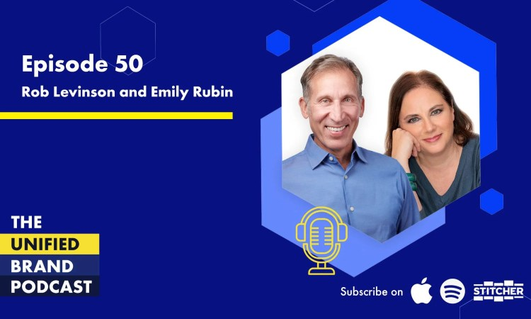 Developing Your Personal Brand and Yourself With Rob Levinson and Emily Rubin