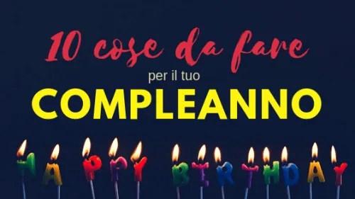 Cosa fare il giorno del tuo compleanno