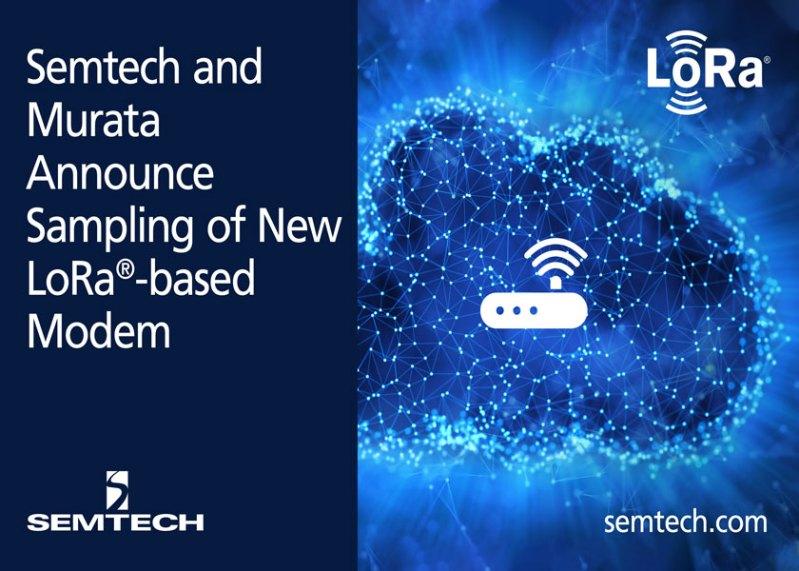 Semtech e Murata annunciano le prime campionature della nuova Piattaforma Modem LoRa-based