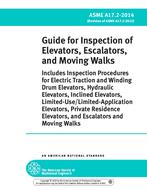 A17.2 – 2014 GUIDE FOR INSPECTION OF ELEVATOR, ESCALATORS & MOVING WALKS