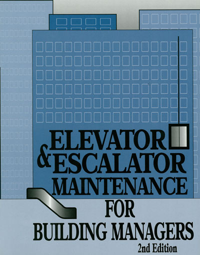 Elevator & Escalator Maintenance for Building Managers, 2nd Edition