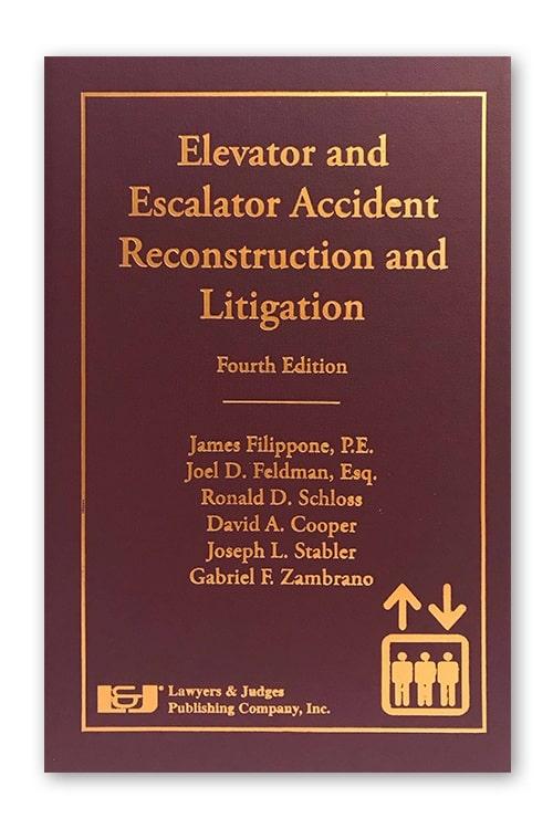 Elevator & Escalator Accident Reconstruction & Litigation, 4th Edition