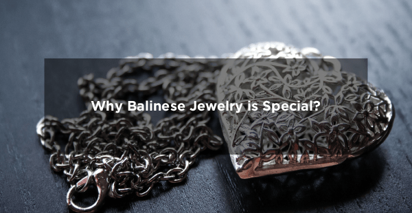 Why Bali Jewelry is Special And What You Can Tell Your Clients
