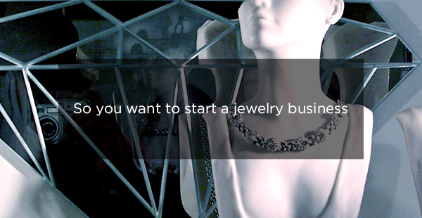 7 Steps to Starting a Jewelry Business