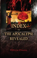 Index to the Apocalypse Revealed.