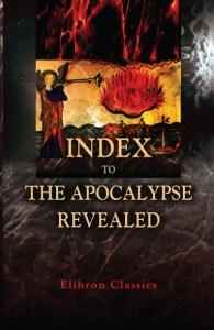 Index to the Apocalypse Revealed.