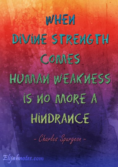 When-divine-strength-comes,-human-weakness-is-no-more-a-hindrance