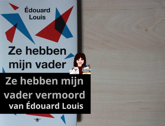 ze-hebben-mijn-vader-vermoord-edouard-louis_header