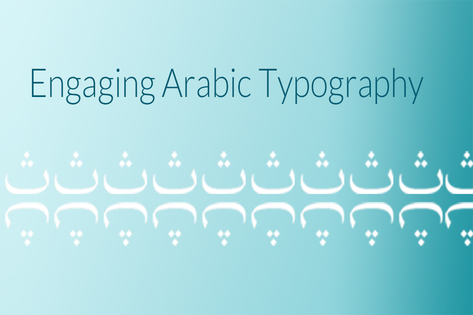 Engaging Arabic Typography