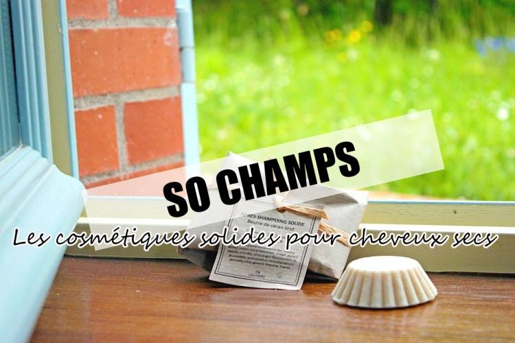 Stop-aux-cheveux-secs-cosmétiques solides so champs-elise-and-co-revue-SO-CHAMPS