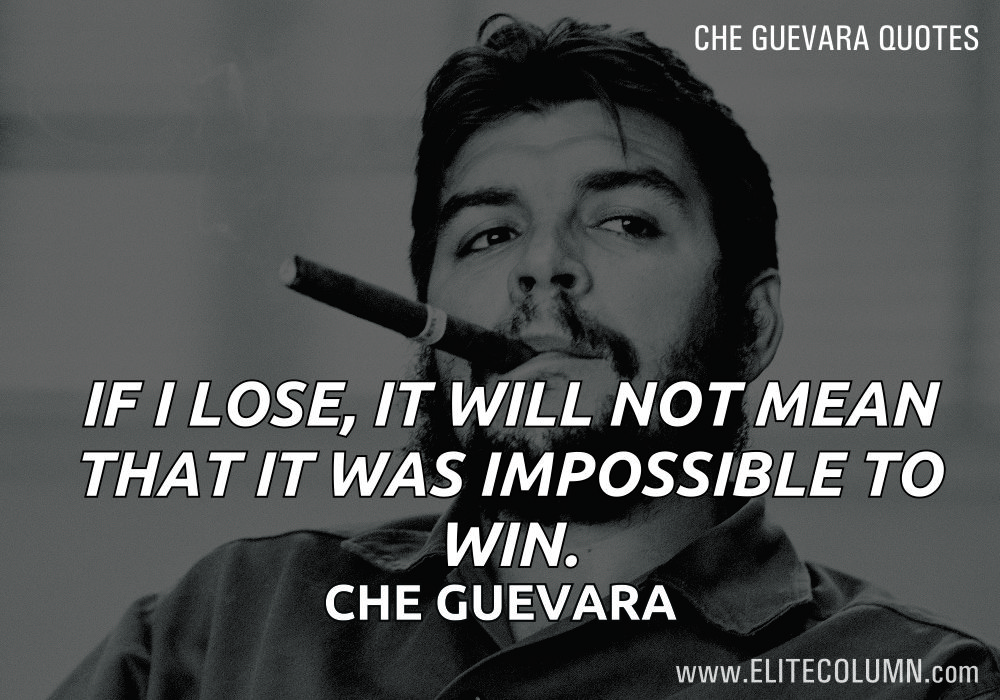 "12 Che Guevara Quotes Which Made Him The ""Leftist"" Idol ..."