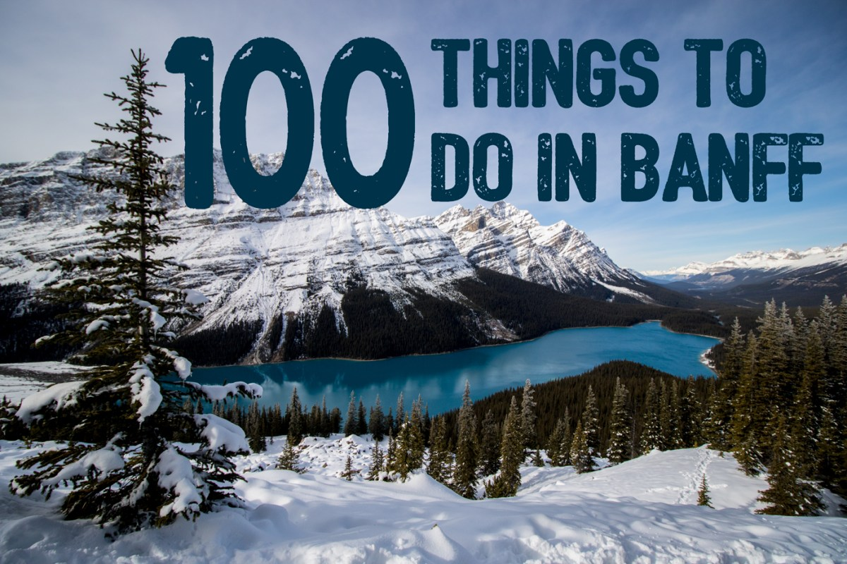 100 things to do in Banff: The Ultimate Banff Bucketlist