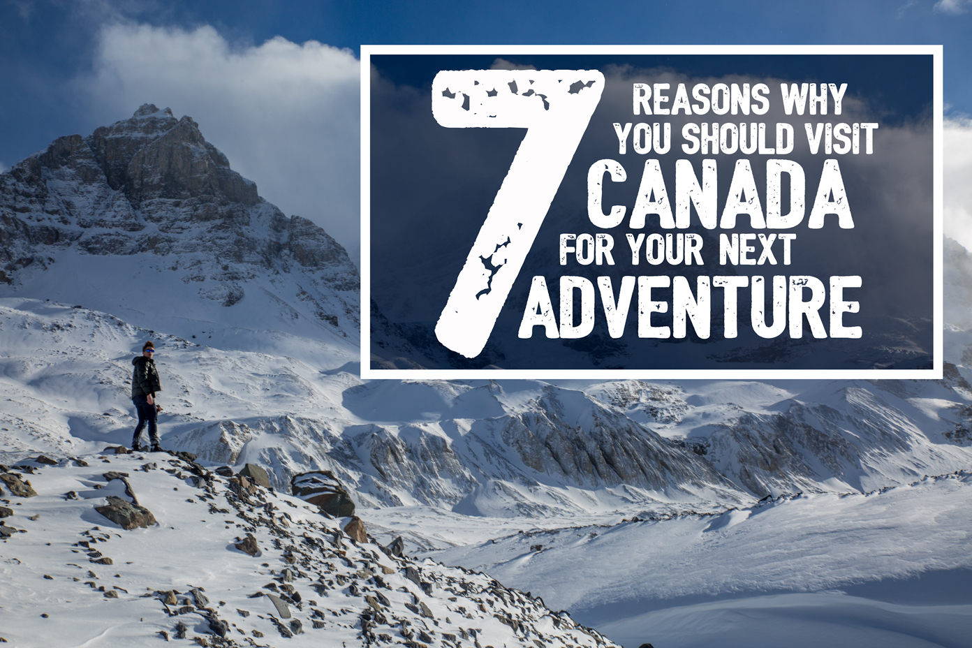 7 reasons why should visit canada for next adventure