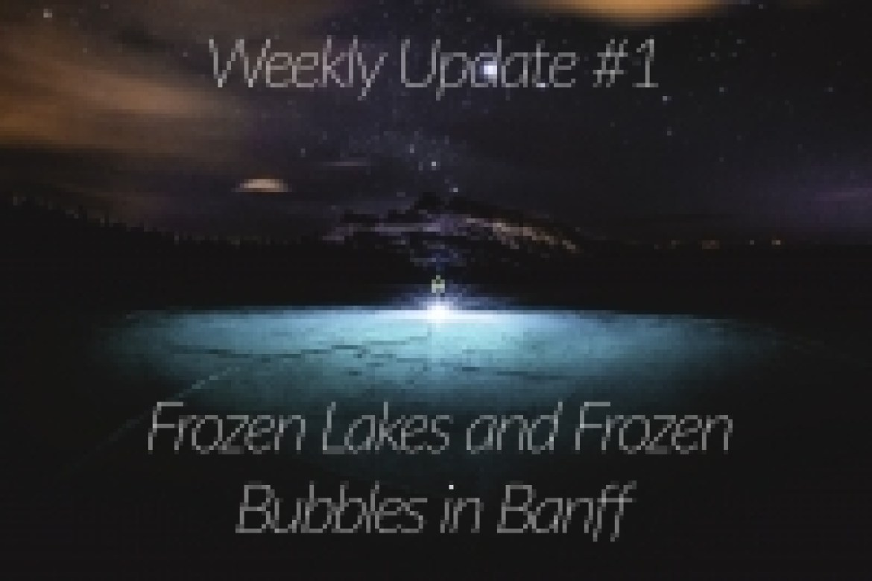 Weekly Update Banff Frozen Bubbles Banff