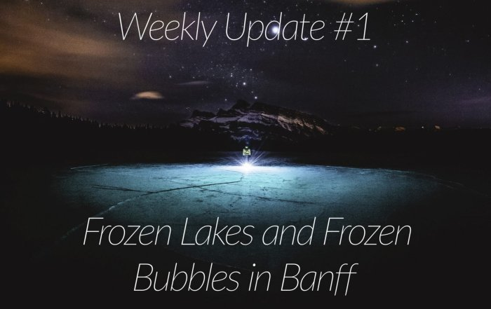 Weekly Update Banff Frozen Bubbles Banff
