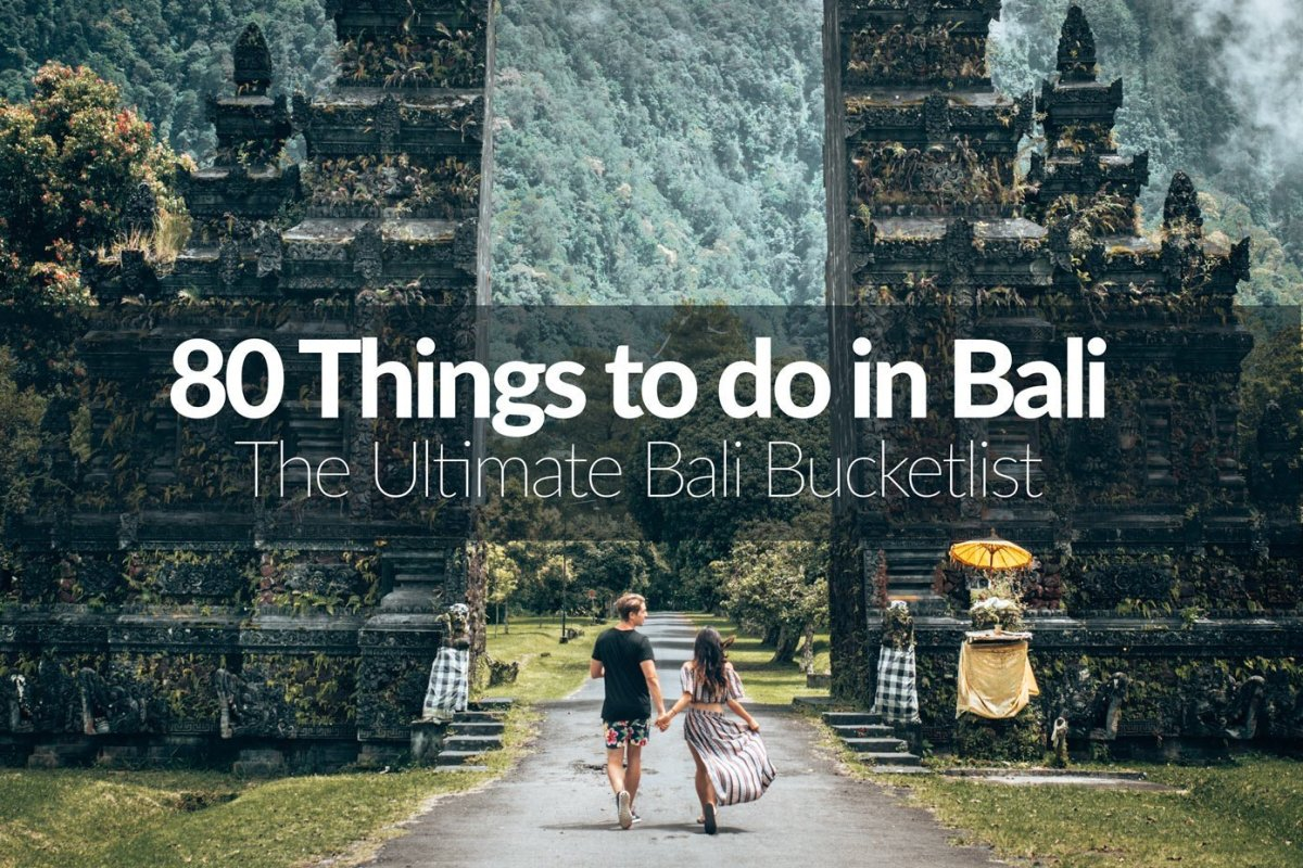 80 Things to do in Bali: the Ultimate Bucketlist